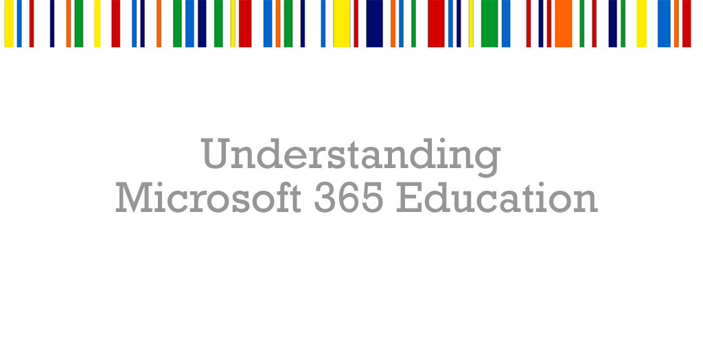Understanding-Microsoft-365-Education