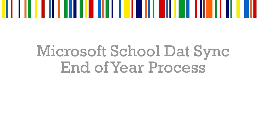 Microsoft School Data Sync End of Year Process